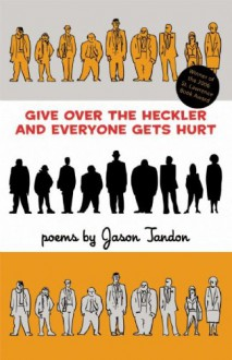 Give Over the Heckler and Everyone Gets Hurt - Jason Tandon