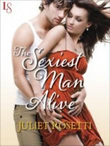 The Sexiest Man Alive - Juliet Rosetti
