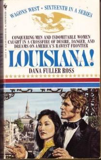 Louisiana (Wagons West, No. 16) - Dana Fuller Ross