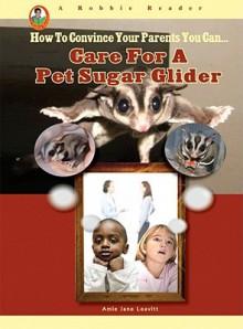 Care for a Pet Sugar Glider - Amie Leavitt