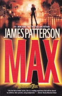 Max: A Maximum Ride Novel - James Patterson