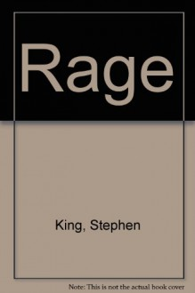 Rage - Richard Bachman, Stephen King
