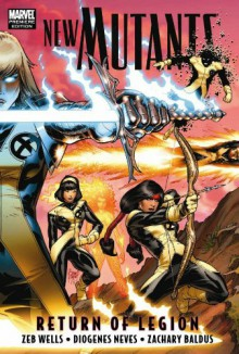 New Mutants, Vol. 1: Return of Legion - Zeb Wells, Diogenes Neves