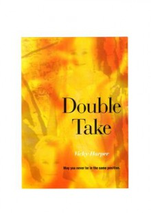 Double Take: A Mother's Nightmare - Vicky Harper