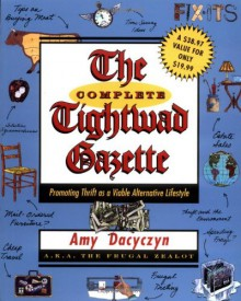 The Complete Tightwad Gazette - Amy Dacyczyn