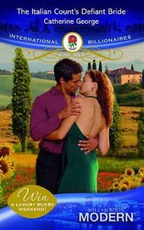 The Italian Count's Defiant Bride (Modern Romance) - Catherine George