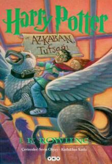 Harry Potter Ve Azkaban Tutsağı - Sevin Okyay, Kutlukhan Kutlu, J.K. Rowling
