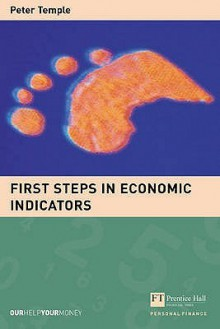 First Steps in Economic Indicators (Financial Times Series) - Peter Temple