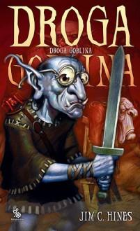Droga goblina - Jim C. Hines