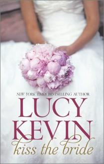 Kiss the Bride: The Wedding DressThe Wedding KissSparks Fly - Lucy Kevin