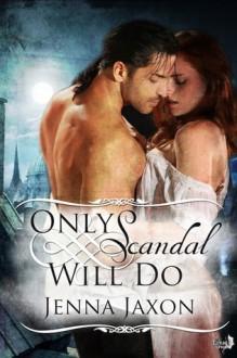 Only Scandal Will Do - Jenna Jaxon