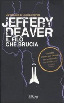 Il filo che brucia - Jeffery Deaver