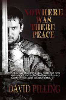 Nowhere Was There Peace - David Pilling