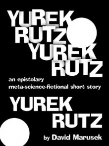 Yurek Rutz, Yurek Rutz, Yurek Rutz - David Marusek