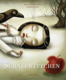 Schneewittchen - Wilhelm Grimm, Benjamin Lacombe