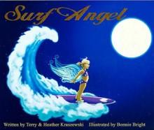Surf Angel [With CD (Audio)] - Terry Kraszewski, Bonnie Bright, Heather Kraszewski