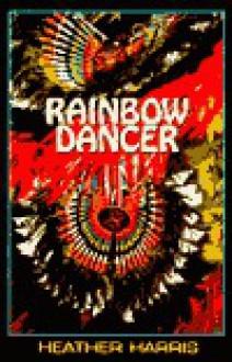Rainbow Dancer - Heather Harris, Ward Churchill