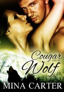 The Cougar and the Wolf - Mina Carter