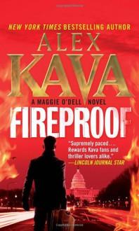 Fireproof: A Maggie O'Dell Mystery (Maggie O'Dell #10) - Alex Kava