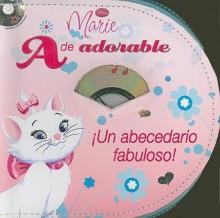 A de adorable, Un abecedario fabuloso!/ Disney Mare, A is for Adorable- A Fabulous Alphabet! (Zip & Carry) (Spanish Edition) - Laura Gates Galvin, Walt Disney Company