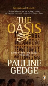 Lord of the Two Lands #2 The Oasis - Pauline Gedge