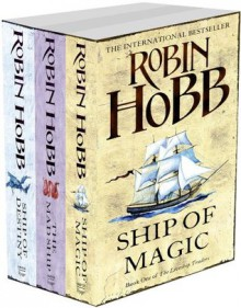 The Liveship Traders Trilogy: Ship of Magic, The Mad Ship, Ship of Destiny - Robin Hobb