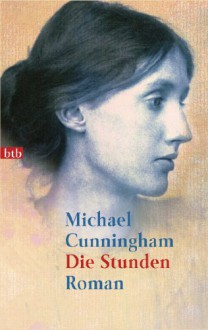 Die Stunden: Roman - Michael Cunningham