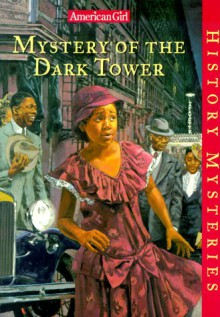 Mystery of the Dark Tower - Evelyn Coleman, Greg Dearth, Dahl Taylor