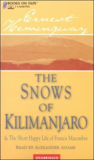 The Snows of Kilimanjaro and the Short Happy Life of Francis Macomber - Alexander Adams, Ernest Hemingway