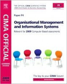Cima Official Learning System Organisational Management And Information Systems, Fifth Edition (Cima Managerial Level 2009) - Bob Perry