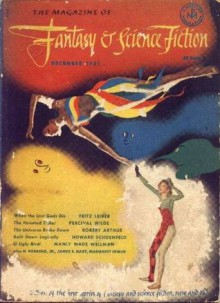 The Magazine of Fantasy & Science Fiction, December 1951 - Anthony Boucher, J. Francis McComas, Fritz Leiber, Percival Wilde, Manly Wade Wellman, Arthur Porges, Howard Schoenfeld, Margaret Irwin, Robert Arthur, Zenna Henderson, James S. Hart, Kenneth R. Deardorf, H. Nearing Jr.