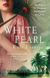 The White Pearl - Kate Furnivall
