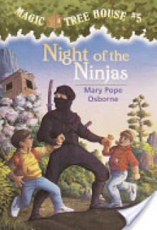 Magic Tree House #5: Night of the Ninjas - Mary Pope Osborne