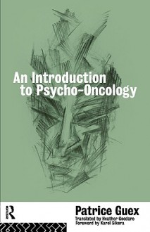 An Introduction to Psycho-Oncology - Patrice Guex