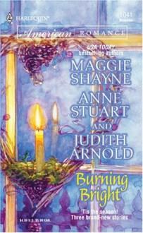Burning Bright - Anne Stuart,Maggie Shayne,Judith Arnold