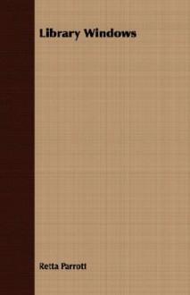 Library Windows - Retta Parrott