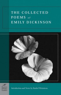 The Collected Poems of Emily Dickinson - Emily Dickinson, Rachel Wetzsteon