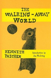 The Walking-Away World - Kenneth Patchen, Jim Woodring