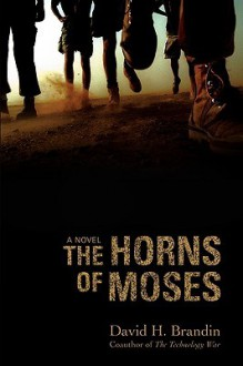 The Horns of Moses - David H Brandin