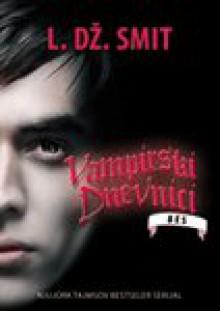 Vampirski dnevnici 3: Bes - L. Dz. Smit