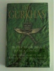 Gurkhas Better To Die Than To Be a Cowar - John Parker