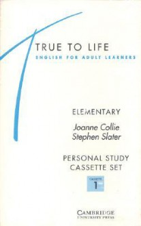 True to Life Elementary Personal Study Cassette: English for Adult Learners - Joanne Collie, Stephen Slater