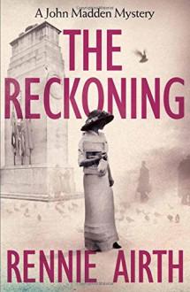The Reckoning - Rennie Airth
