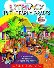 Literacy in the Early Grades: A Successful Start for PreK-4 Readers and Writers (3rd Edition) - Gail E. Tompkins