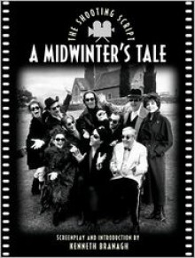 A Midwinter's Tale: The Shooting Script - Kenneth Branagh