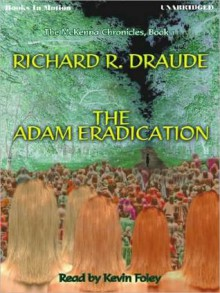 The Adam Eradication - Richard R. Draude, Kevin Foley