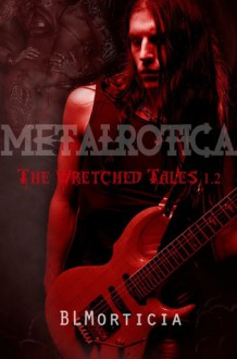 The Wretched Tales 1.2 - B.L. Morticia