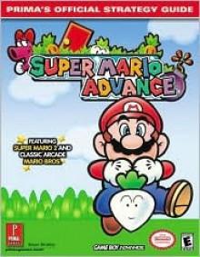 Super Mario Advance: Prima's Official Strategy Guide - Bryan Stratton, Prima Publishing