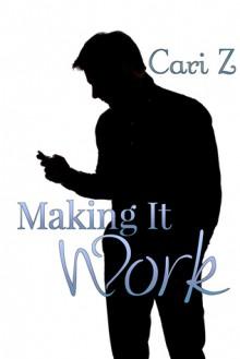 Making It Work - Cari Z.