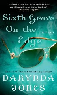 Sixth Grave on the Edge (Charley Davidson) - Darynda Jones
